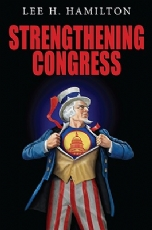 Lee Hamilton Strengthening Congress